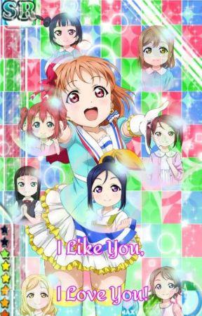 I Like You, I Love You (Love Live x Reader) by FanficsRu