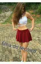 A filha do técnico  by Ma5993
