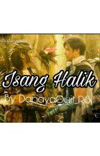 Isang halik by DanayaQuil_RS