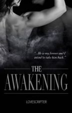 The Awakening  by LoveScripter