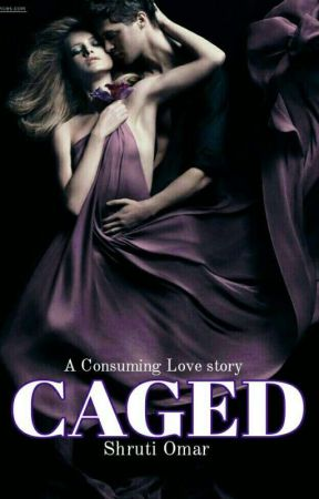 Caged #TheShineAwardsChicklit by dreamdestiny5