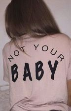 .: ❁ Not your, baby;; Intafake❁:. by SoyHaileeAinsworth