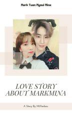 LOVE story About MARKMINA by MiNarkeu