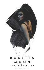 Rosetta Moon - Die Wächter  || Band 2  by DieFeuerlocke