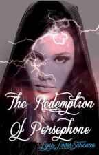 Cursed: Persephone's Redemption by PoisonousLynn