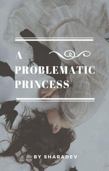 A Problematic Princess
