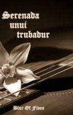 Serenada unui trubadur by BlurOfFives
