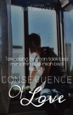 Consequence Of Love × IDR by isfishayara