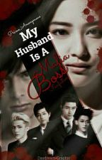 My Husband Is A Mafia Boss (Fanfic) by Prime_anonymous