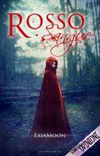 Rosso Sangue {COMPLETA - in revisione} by ExiaMoon