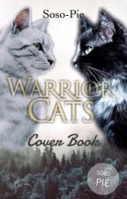 Warrior Cats Cover Book by Soso-Pie