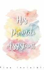 His Promdi Assistant  by mssinvisible