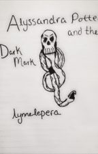 Alyssandra Potter and the Dark Mark by lynnelepera