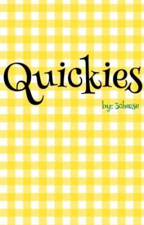 Quickies by 3cheeese