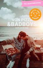 Von Pizza & Badboys by achterbahnmaedchen