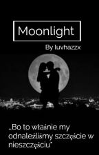 Moonlight || H.S ✔ by luvhazzx