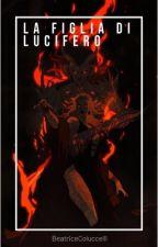 La figlia di Lucifero by BeatriceColuccelli