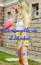 La nouvelle vie d'Ambre (TOMES 2) by valentinazener