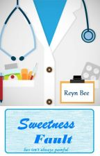 Sweetness Fault [CS 4th]-  COMING SOON by ReynBee