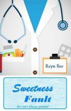 Sweetness Fault [CS 4th]-  COMING SOON by ReynBee