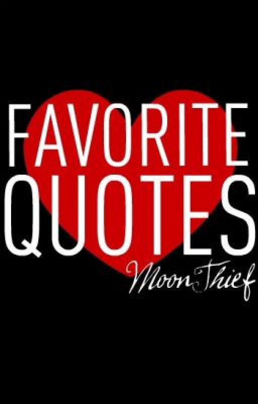 Favorite Quotes by MoonThief