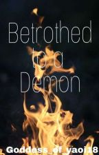 Betrothed to a demon by Goddess_of_yaoi18