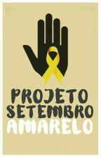 TODO MÊS É AMARELO [ #ProjetoSetembroAmarelo] by ProjetoSAmarelo