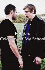 Robron; Celebrity At My School by SugdenDinglex