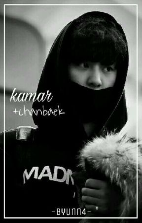 Kamar • Chanbaek by -Byunn4-