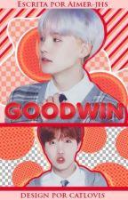 ❝ Goodwin  ❅ Myg + Jhs ❞  - Reescrevendo by aimer-jhs