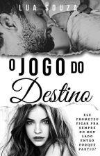O jogo do destino by Luasouza2753