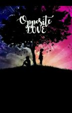 Opposite LOVE by Princess_heart83