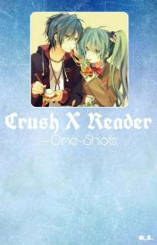 Crush X Reader ONE-SHOTS - Crush X Reader ≡ Period - Wattpad