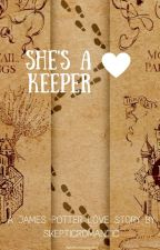 She's a Keeper | A James Potter love story by SkepticRomantic