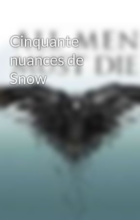Cinquante nuances de Snow by alicecrane31