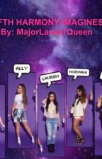 Fifth Harmony Imagines  by BreaLambert