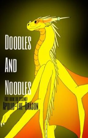 Doodles And Noodles (Art Book The Second)  by Apollo-The-Dragon