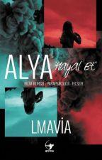 Alya -Hayal Et- #wattys2017 by Lmavia