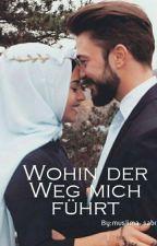 Wohin Der Weg Mich Führt  by muslima_sabr