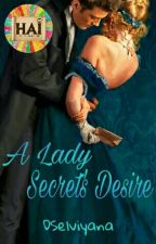 A Lady Secret's Desire by HAI2017