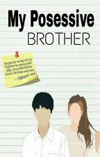 My Posesif Brother by baale28Idr