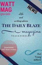 The Daily Blaze Magazine by TeaceFindlay