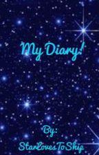 My Diary! (Shush! Don't tell Veria or Jade!)  by StarLovesToShip
