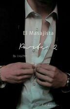 El Masajista ( parte 2)  by livy29m