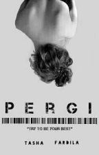 PERGI by TashaFardila