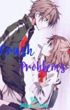 Crush Problems by Cassie_BlackDemon