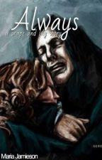 Always: Severus & Lily by classqic