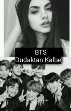 """DUDAKTAN KALBE "" by BTS_VE_HAYALLERIM"
