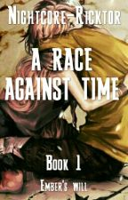A Race Against Time (Book 1) by WrittenbyAlexis