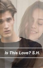 Is this love? S.H. (Afsluttet) by emmarks_